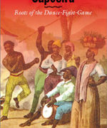 Capoeira Roots of the Dance-Fight-Game