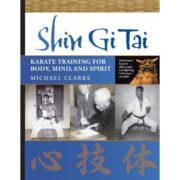 Shin Gi Tai: Karate Training for Body