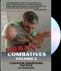 Urban Combatives Volume 2: Counter-Grappling Tacti