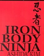 Iron Body Ninja: The Secrets of Superior Strength