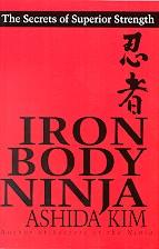 Iron Body Ninja: The Secrets of Superior Strength