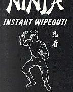 Ninja Instant Wipeout