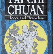 Tai Chi Chuan Roots and Branches