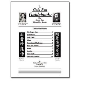 A Goju Ryu Guidebook The Kogen Kan Manual for Kar