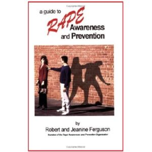 A Guide to Rape Awareness and Prevention