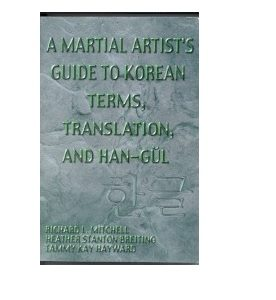 A Martial Artists Guide to Korean Terms, Trans.