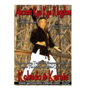 Ancient Ryu Kyu Kingdom Kobudo & Karate DVD
