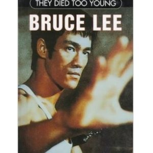 Bruce Lee They Died Too Young