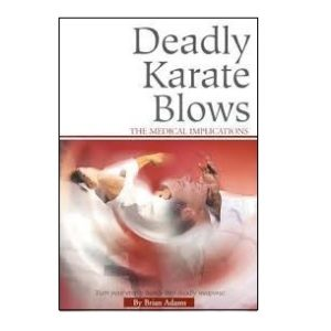Deadly Karate Blows-The Medical Implications