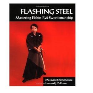 Flashing Steel Mastering Eishin-Ryu Swordsmanship