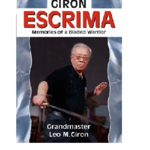 Giron Escrima Memoirs of A Bladed Warrior