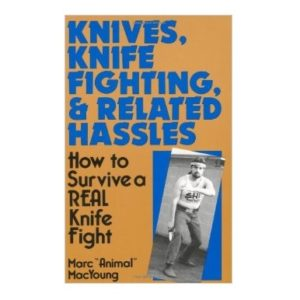 Knives Knife Fighting and Related Hassles