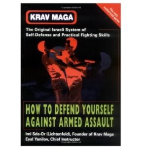 Krav Maga-How to Defend Yourself Against Armed Assault