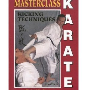 Masterclass Karate Kicking Techniques