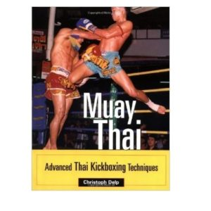 Muay Thai-Advanced Thai Kickboxing Techniques