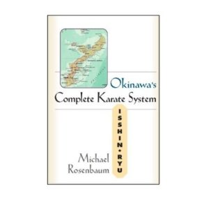 Okinawa's Complete Karate System Isshin Ryu