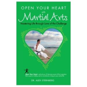 Open Your Heart with Martial Arts
