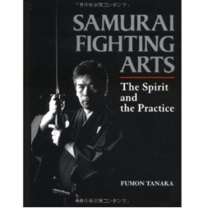 Samurai Fighting Arts-The Spirit & the Practice