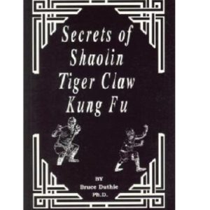 Secrets of Shaolin Tiger Claw Kung Fu