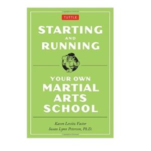 Starting & Running Your Own Martial Arts School