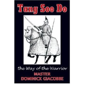 Tang Soo Do the Way of the Warrior