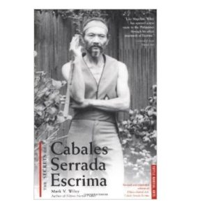 The Secrets of Cabales Serrada Escrima