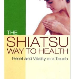 The Shiatsu Way To Health