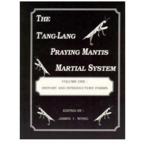 The Tang-Lang Praying Mantis Martial System