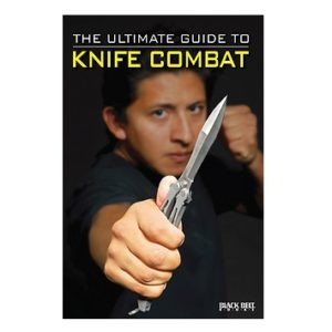 The Ultimate Guide to Knife Combat