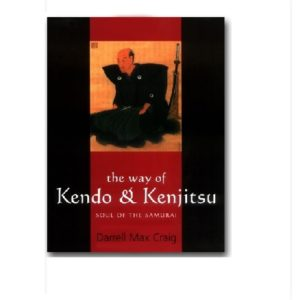 The Way of Kendo & Kenjitsu