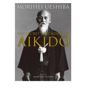 The secret teachings of aikido
