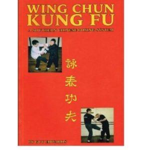 Wing Chun Kung Fu A southern Chinese Boxing