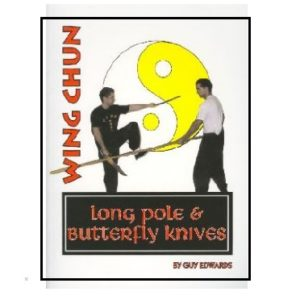Wing Chun Long Pole & Butterfly Knives