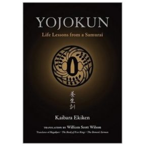 Yojokun-Life Lessons from a Samurai